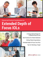 Clinical and Practical Considerations for Extended Depth of Focus IOLs